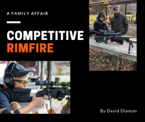 Competitive Rimfire – A Family Affair